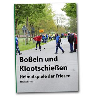Boßeln und Klootschießen - Heimatspiele der Friesen