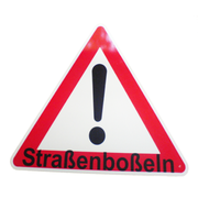 Warnschild Straßenboßeln 600mm